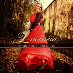 Download – Lucinéia – Marcados Por Deus – 2013