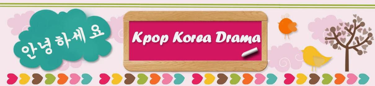 Hallyu| K-pop | Korea | Korean Drama | Budaya Korea | Kuliner Korea | Drama Korea