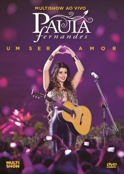 Paula Fernandes   Um Ser Amor   Multishow ao Vivo   DVDRip AVI + RMVB