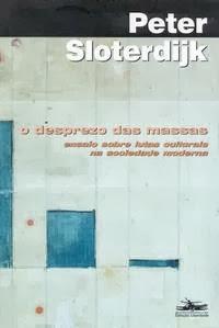 O desprezo das massas: ensaio sobre lutas culturais na sociedade moderna