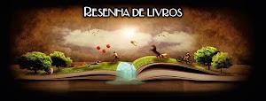 Conheça meu blog: Resenha de Livros