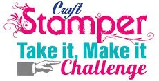 Top 3 at Take It Make It (Craft Stamper)