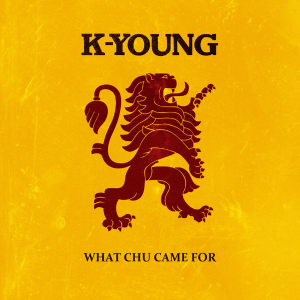 K-Young - What Chu Came For - Single Cover