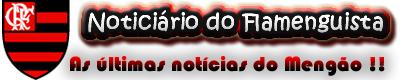 Noticiário do Flamenguista | Absolutamente tudo sobre o Flamengo