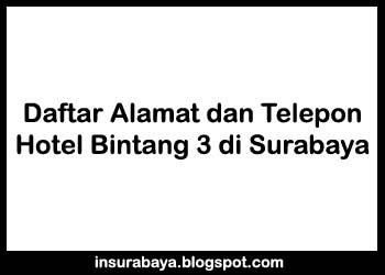 Daftar Nama Hotel Bintang 3 di Surabaya, Alamat Hotel Bintang 3 di Surabaya, Nomor Telepon Hotel Bintang 3 di Surabaya