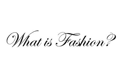 Fun Fil: What is fashion