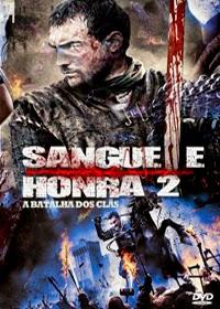 Sangue e Honra 2: A Batalha dos Clãs Dublado