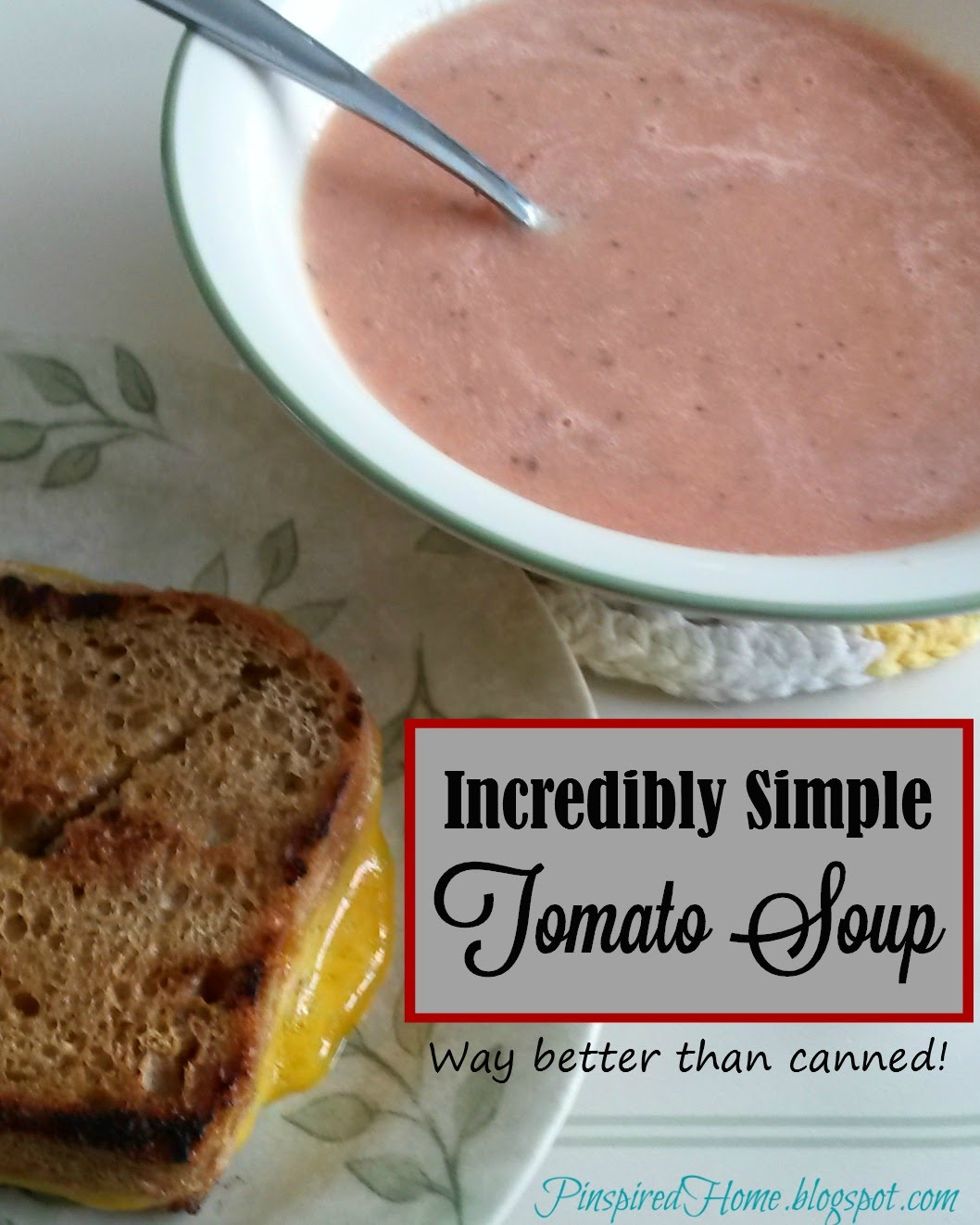 http://pinspiredhome.blogspot.com/2015/03/incredibly-simple-tomato-soup.html