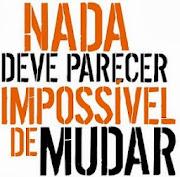 Nada é impossível de mudar