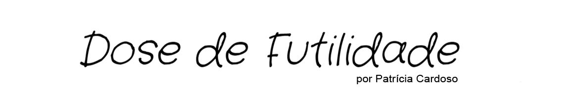 <center>Dose de Futilidade</center>