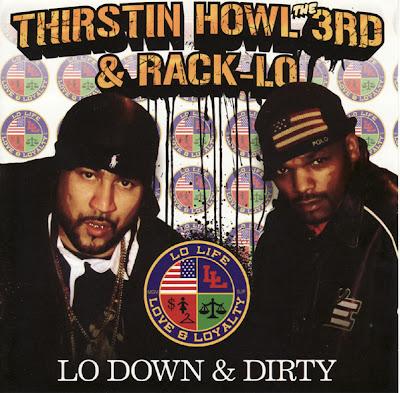 Thirstin Howl The 3rd & Rack-Lo – Lo Down & Dirty (CD) (2006) (VBR)