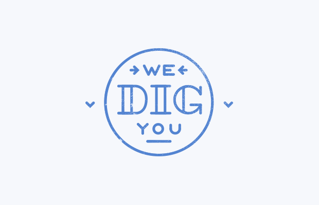 We Dig You | by Imaginary Beast