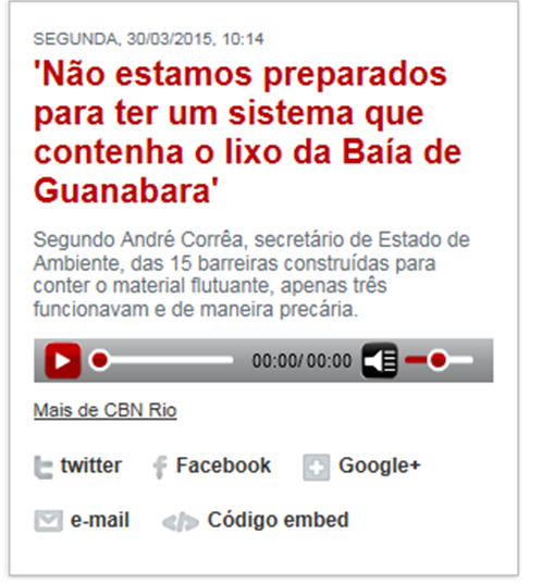 http://cbn.globoradio.globo.com/programas/cbn-rio/2015/03/30/NAO-ESTAMOS-PREPARADOS-PARA-TER-UM-SISTEMA-QUE-CONTENHA-O-LIXO-DA-BAIA-DE-GUANABARA.htm