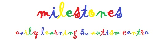 Milestones -  Early Learning & Autism Centre