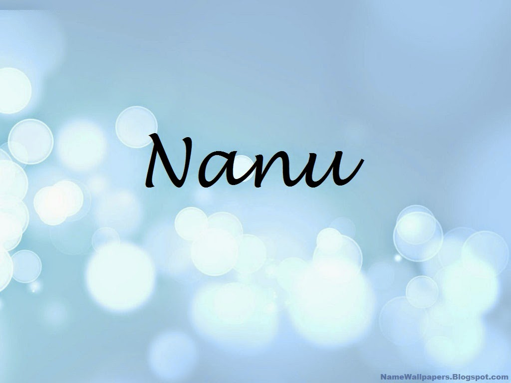 Nanu: What Is The Meaning Of The Name Nanu? Analysis Numerology Origin