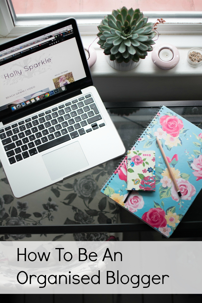 How I Stay Organised As A Blogger