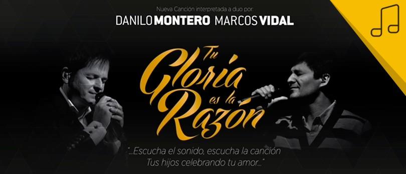 Danilo Montero Tu Gloria Es La Razón Marcos Vidal