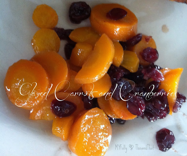 Glazed Carrots & Cranberries/ This and That #carrots, #cranberries, #thanksgiving, #Christmas, #sidedish
