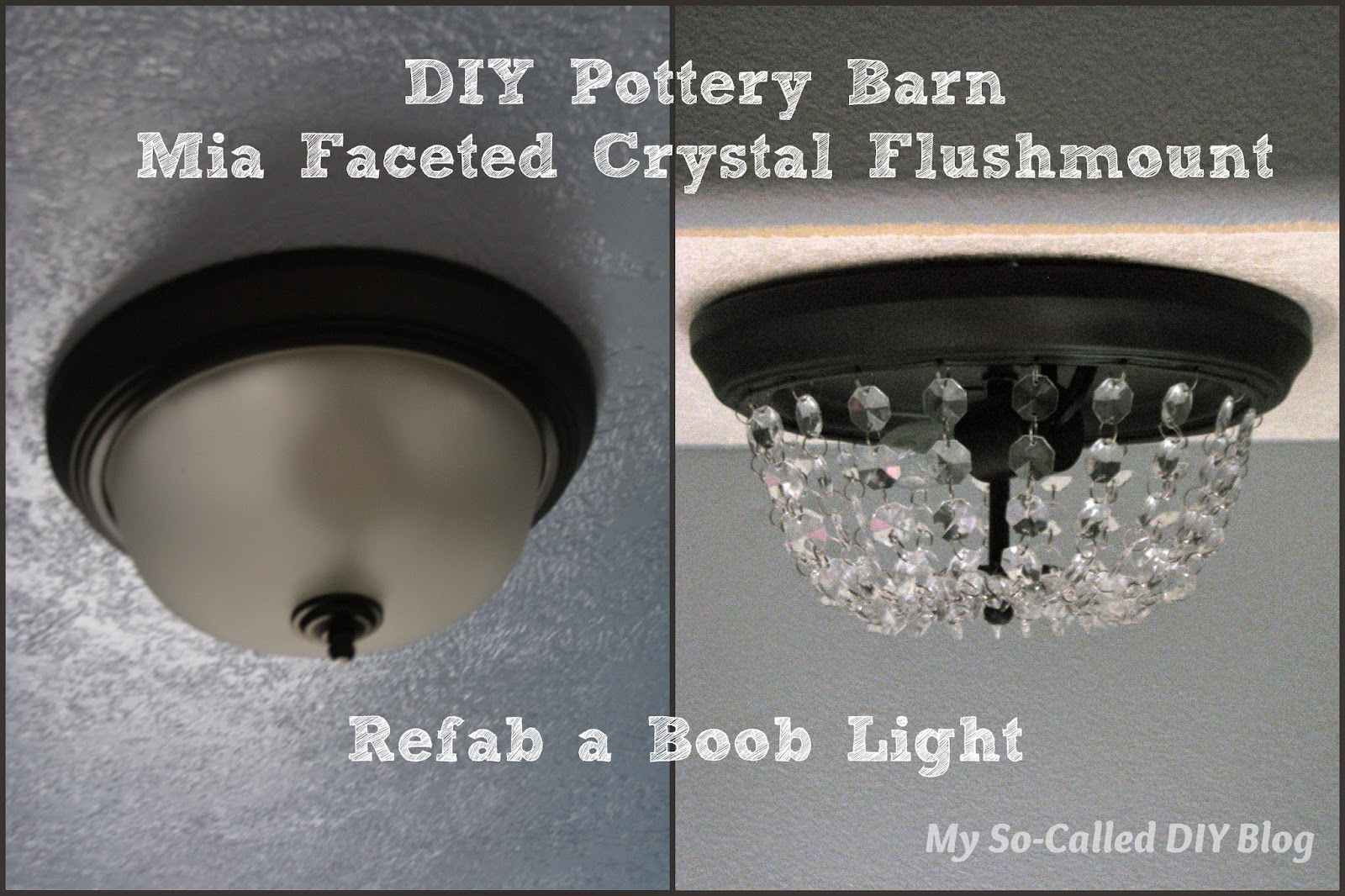 DIY Pottery Barn Mia Faceted Crystal Flushmount/ Refab A Boob Light