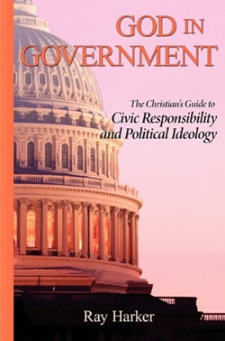 God in Government: The Christian's Guide to Civic Responsibility and Political Ideology