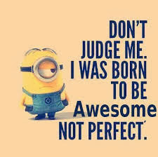 Dont-judge-me-born-awesome-not-perfect-quote-saying