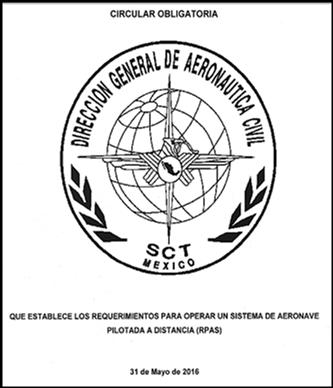 NORMATIVA OFICIAL PARA LA OPERACIÓN DE DRONES EN EL ESPACIO AÉREO DE MÉXICO