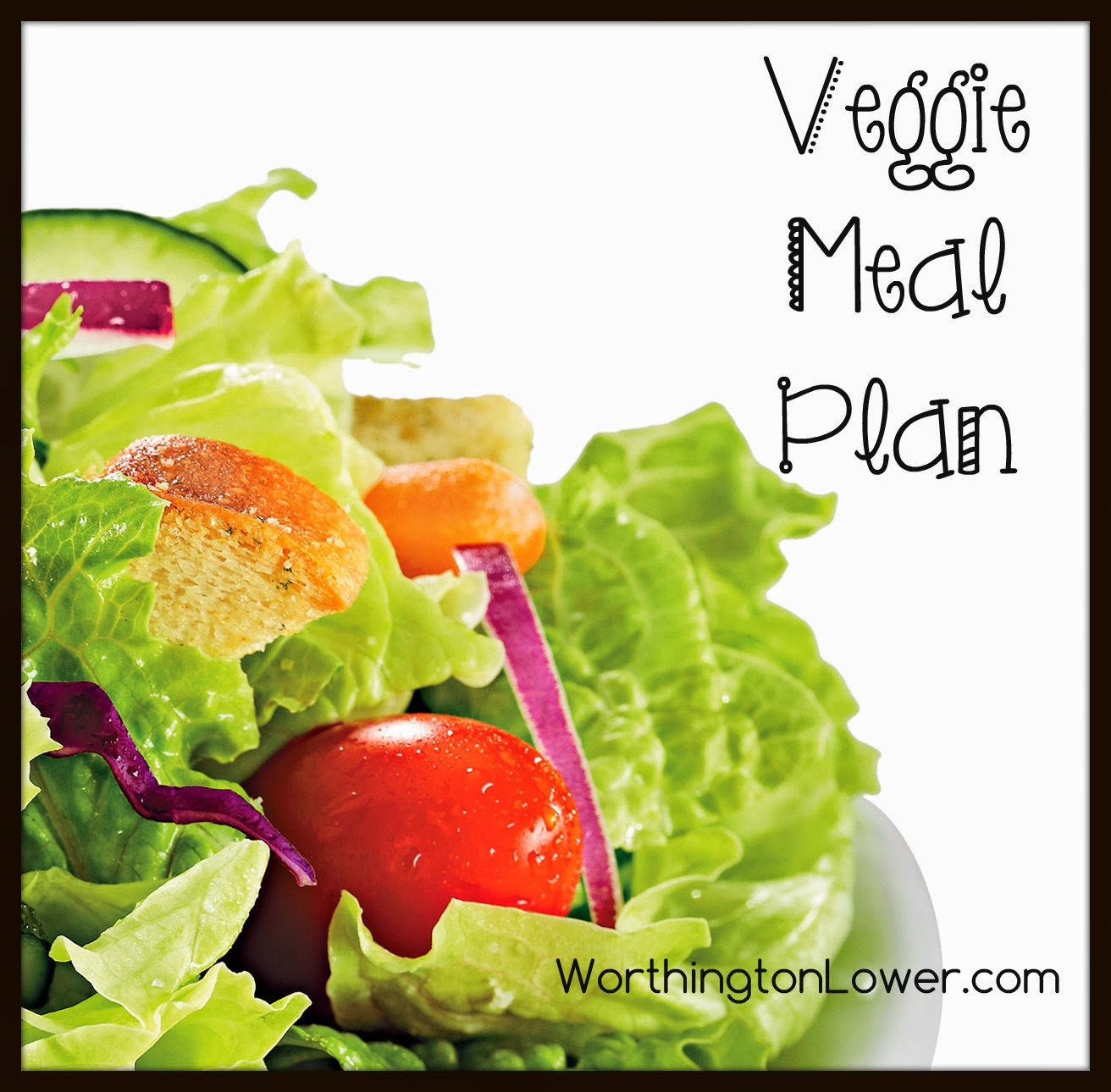 Veggie Meal Plan 6/1/14  //  WorthingtonLower.com