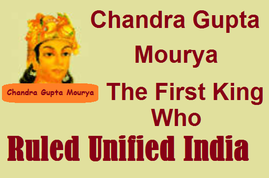 Chandragupta Mourya-The Great King, Unified India, Made History