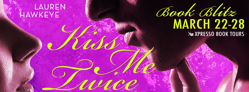 Book Blitz: Kiss Me Twice By Lauren Hawkeye