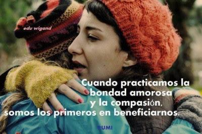 Frases De Motivación: Cuando Practicamos La Bondad Amorosa Y La Compasión