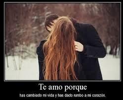 Frases De Amor: Te  Amo Porque Has Cambiado Mi Vida Y Has Dado Rumbo A Mi Corazón