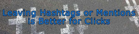 Tweets Without Mentions or Hashtags Get You More Click-Throughs : eAskme