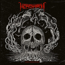 Heresiarch - Incursions - Press Release + FULL Stream.