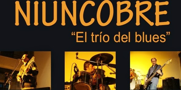 "Niuncobre ""el trio del blues"""