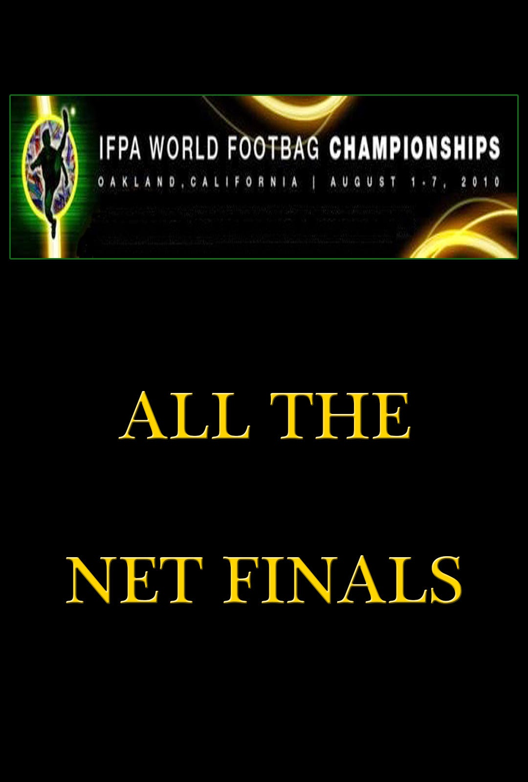 http://wfc10netfinals.footbagarchives.com/