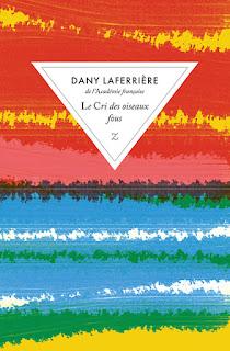 Dany Laferrière, Le Cri des oiseaux fous, Zulma éditions