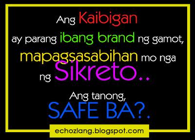 Ang kaibigan ay parang ibang brand ng gamot, mapagsabihan ng sikreto, ang taong safe ba?