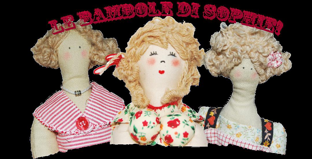 Le bambole di Sophie !