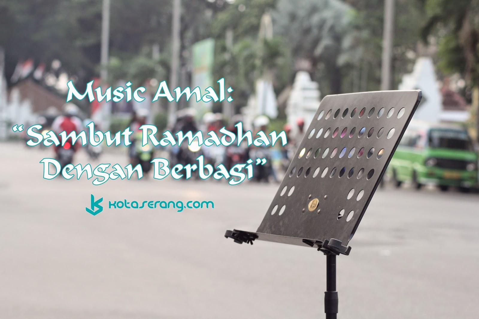 """Music Amal """"Sambut Ramadhan  Dengan Berbagi"""""""