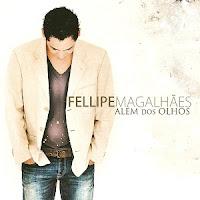 Fellipe Magalhães - Além Dos Olhos