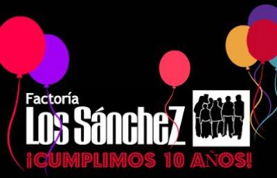 Los Sánchez cumplimos 10 años