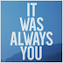 'It Was Always You' by Maroon 5
