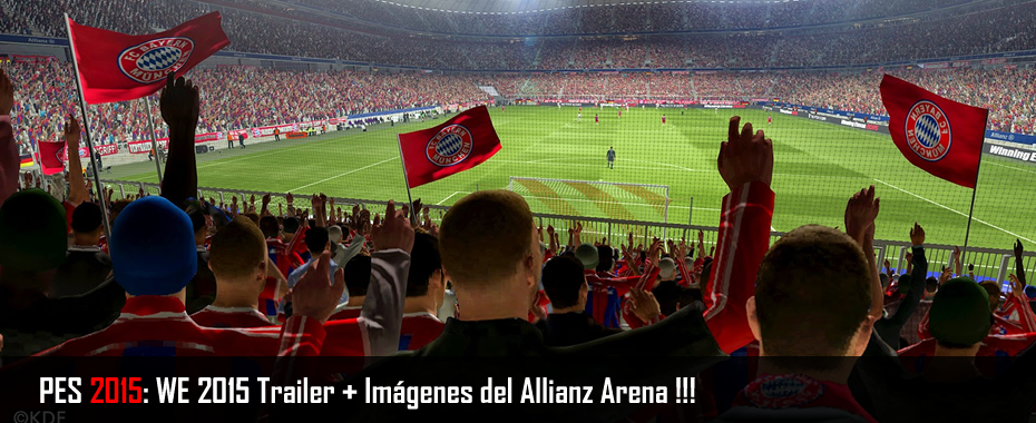 PES 2015: WE 2015 Trailer + Imágenes del Allianz Arena !!!