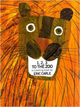 1, 2, 3 to the Zoo by: Eric Carle