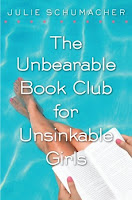 book cover of The Unbearable Book Club for Unsinkable Girls by Julie Schumacher published by Delacorte