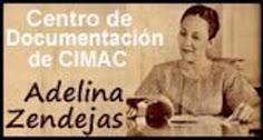 CENTRO DE DOCUMENTACIÓN ADELINA ZANDEJAS, CIMAC