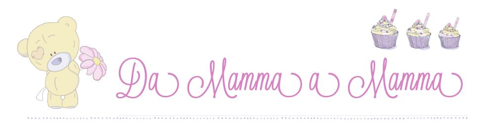 Da Mamma a Mamma.