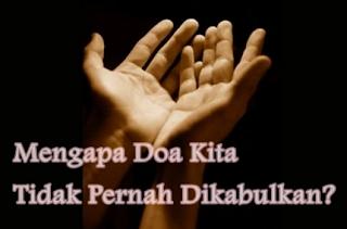 Penyebab Alasan Doa Tidak Dikabulkan