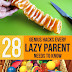 28 Genius Hacks Every Lazy Parent Needs To Know