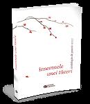 teodor dume: cărţi publicate, ÎNSEMNELE UNEI TĂCERI (antologie),2012